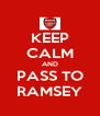 KEEP CALM AND PASS TO RAMSEY - Personalised Poster A4 size