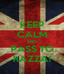KEEP CALM AND PASS TO RAZZA! - Personalised Poster A4 size