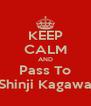 KEEP CALM AND Pass To Shinji Kagawa - Personalised Poster A4 size