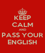 KEEP CALM AND PASS YOUR ENGLISH - Personalised Poster A4 size