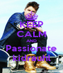 KEEP CALM AND Passionate kidrauhl - Personalised Poster A4 size