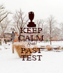 KEEP CALM AND PAST TEST - Personalised Poster A4 size