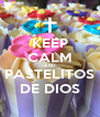 KEEP CALM AND PASTELITOS DE DIOS - Personalised Poster A4 size