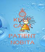 KEEP CALM AND PATIENT NOBITA - Personalised Poster A4 size