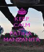 KEEP CALM AND PATINA  MANZANITA - Personalised Poster A4 size