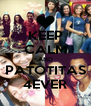KEEP CALM AND PATOTITAS 4EVER - Personalised Poster A4 size
