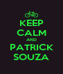 KEEP CALM AND PATRICK SOUZA - Personalised Poster A4 size