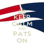 KEEP CALM AND PATS ON - Personalised Poster A4 size