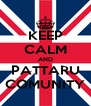 KEEP CALM AND PATTARU COMUNITY - Personalised Poster A4 size