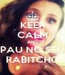KEEP CALM AND PAU NO SEU RABITCHO - Personalised Poster A4 size
