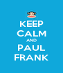 KEEP CALM AND PAUL FRANK - Personalised Poster A4 size