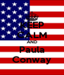 KEEP CALM AND Paula Conway - Personalised Poster A4 size