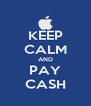 KEEP CALM AND PAY CASH - Personalised Poster A4 size