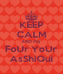 KEEP CALM AND Pay FoUr YoUr AsShiQui - Personalised Poster A4 size