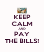 KEEP CALM AND PAY THE BILLS! - Personalised Poster A4 size