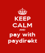 KEEP CALM AND pay with paydirekt - Personalised Poster A4 size