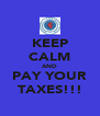 KEEP CALM AND PAY YOUR TAXES!!! - Personalised Poster A4 size