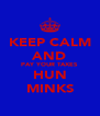 KEEP CALM AND PAY YOUR TAXES HUN MINKS - Personalised Poster A4 size