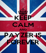 KEEP CALM AND PAYZER IS FOREVER - Personalised Poster A4 size