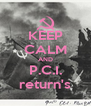 KEEP CALM AND P.C.I. return's - Personalised Poster A4 size