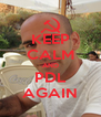 KEEP CALM AND PDL AGAIN - Personalised Poster A4 size