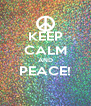 KEEP CALM AND PEACE!   - Personalised Poster A4 size