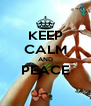 KEEP CALM AND PEACE  - Personalised Poster A4 size
