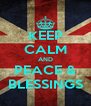 KEEP CALM AND PEACE & BLESSINGS - Personalised Poster A4 size
