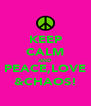 KEEP CALM AND PEACE,LOVE &CHAOS! - Personalised Poster A4 size