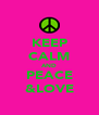 KEEP CALM AND PEACE &LOVE - Personalised Poster A4 size