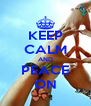 KEEP CALM AND PEACE ON - Personalised Poster A4 size