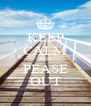 KEEP CALM AND PEASE OUT - Personalised Poster A4 size