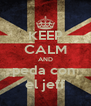 KEEP CALM AND peda con  el jeff - Personalised Poster A4 size
