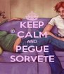 KEEP CALM AND PEGUE SORVETE - Personalised Poster A4 size