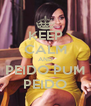 KEEP CALM AND PEIDO PUM PEIDO - Personalised Poster A4 size