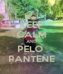 KEEP CALM AND PELO  PANTENE - Personalised Poster A4 size