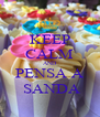 KEEP CALM AND  PENSA A   SANDA - Personalised Poster A4 size