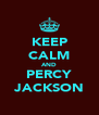 KEEP CALM AND PERCY JACKSON - Personalised Poster A4 size