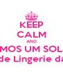 KEEP CALM AND PERDEMOS UM SOLDADO Chá de Lingerie da Lidi - Personalised Poster A4 size