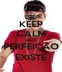 KEEP CALM AND PERFEIÇÃO EXISTE - Personalised Poster A4 size