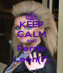 KEEP CALM AND Perrie Leon(?) - Personalised Poster A4 size