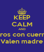 KEEP CALM AND Perros con cuernos  Valen madre - Personalised Poster A4 size