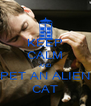 KEEP CALM AND PET AN ALIEN CAT - Personalised Poster A4 size
