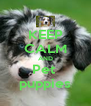 KEEP CALM AND Pet  puppies - Personalised Poster A4 size