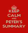 KEEP CALM AND PETER'S SUMMARY - Personalised Poster A4 size