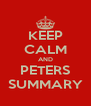 KEEP CALM AND PETERS SUMMARY - Personalised Poster A4 size