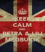 KEEP CALM AND PETRA & LILI MEGBUKIK - Personalised Poster A4 size