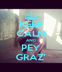 KEEP CALM AND PEY GRAZ' - Personalised Poster A4 size