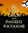 KEEP CALM AND PHODO PATAKHE - Personalised Poster A4 size