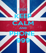 KEEP CALM AND PHONE  999 - Personalised Poster A4 size